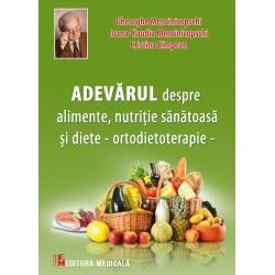 Adevărul despre alimente, nutriţie sănătoasă şi diete - Gheorghe Mencinicopschi, Ioana Claudia Mencinicopschi, Cristina Cîmpean