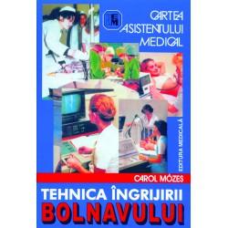 Cartea asistentului medical (Tehnica îngrijirii bolnavului). Ediţia a VII-a - Carol Mózes