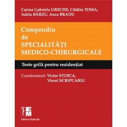 Compendiu de specialități medico-chirurgicale – Teste grilă pentru rezidențiat - C. G. Ureche, C. Toma, A. Bârzu, A. Bradu