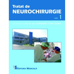 Tratat de neurochirurgie. Volumul 1 - Alexandru Vlad Ciurea (sub coordonarea)