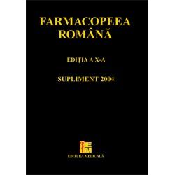 Famacopeea română ediţia a X-a. Supliment 2004 - Agenţia Naţională a Medicamentului