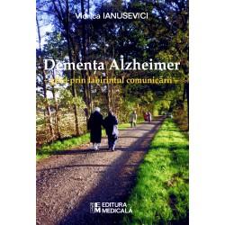 Demenţa Alzheimer – ghid prin labirintul comunicării - Viorica Ianusevici