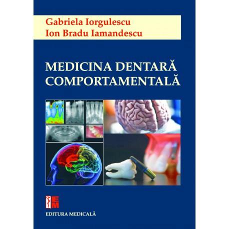 Medicina dentară comportamentală - Gabriela Iorgulescu, Ion Bradu Iamandescu