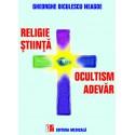 Religie, stiinta, ocultism, adevar - Gheorghe Diculescu-Neagoe
