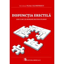 Disfuncţia erectilă. Ghid clinic de abordare multidisciplinară - Nicolae Calomfirescu (sub redacţia)