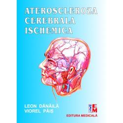 Ateroscleroza cerebrală ischemică - Leon Dănăilă, Viorel Păiş