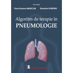 Algoritm de terapie în pneumologie - Florin Dumitru Mihălțan, Ruxandra Ulmeanu (sub redacția)