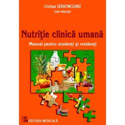 Nutriție clinică umană. Manual pentru studenți și rezidenți - Cristian Serafinceanu (sub redacția)