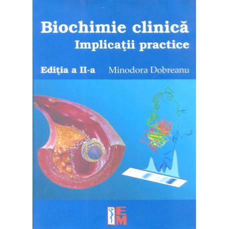 Biochimie clinică. Implicații practice. Ediția a II-a - Minodora Dobreanu