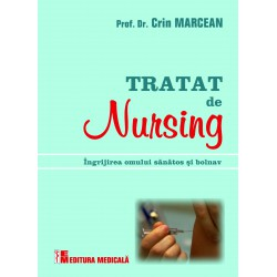Tratat de nursing (îngrijirea omului sănătos şi bolnav) - Crin Marcean