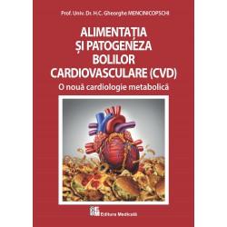 Alimentația și patogeneza bolilor cardiovasculare - O nouă cardiologie metabolică - Gheorghe Mencinicopschi
