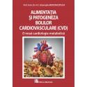 Alimentatia si patogeneza bolilor cardiovasculare - O noua cardiologie metabolica - Gheorghe Mencinicopschi