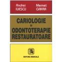 Cariologie şi odontoterapie restauratoare - Andrei Iliescu, Memet Gafar
