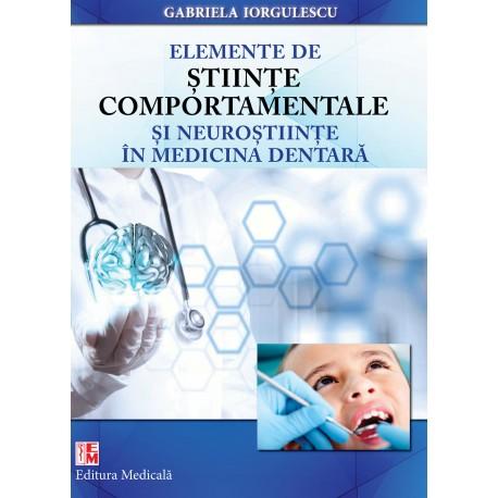 Elemente de ştiinţe comportamentale şi neuroştiinţe în medicina dentară - Gabriela Iorgulescu