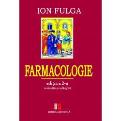 Farmacologie. Ediția a II-a revizuită și adăugită - Ion Fulga (sub redacţia)