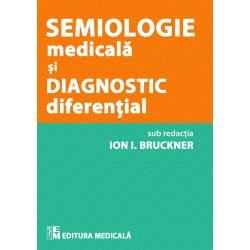 Semiologie medicală și diagnostic diferențial - Ion I. Bruckner (sub redacția)