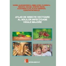 Atlas de insecte vectoare al bolilor infecțioase virale majore - V. Alexandrescu, S. A. Florescu, E. Ceaușu, D, Matei, A. Vlad