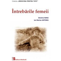 Întrebările femeii - Ediția a II-a revizuită și adăugită - Dimitrie Nanu, Ion Marian Antoniu