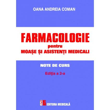 Farmacologie pentru moaşe şi asistenţi medicali. Note de curs. Ediția a 2-a - Oana Andreia Coman