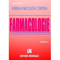 Tratat de farmacologie, ediţia I - Aurelia Nicoleta Cristea (sub redacţia)