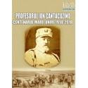 Profesorul Cantacuzino. Centenarul Marii Uniri – 1918-2018 - Viorel Alexandrescu (coordonator)