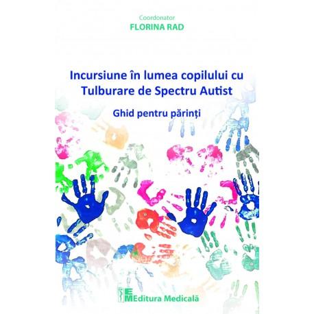 Incursiune în lumea copilului cu Tulburare de Spectru Autist - Florina Rad