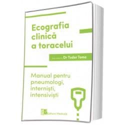 Ecografia clinică a toracelui. Manual pentru pneumologi, interniști, intensiviști - Tudor Toma (sub redacția)