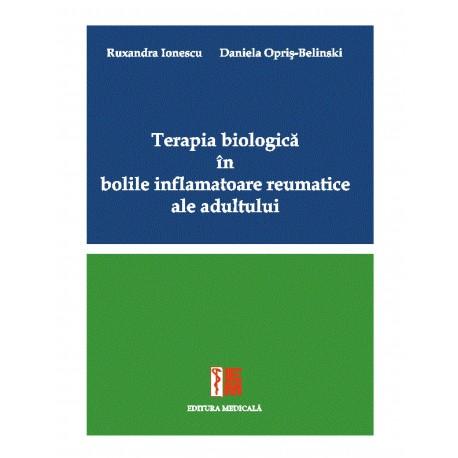 Terapia biologică în bolile inflamatoare reumatice ale adultului - Ruxandra Ionescu, Daniela Opriș-Belinski