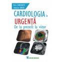 Cardiologia în urgență. De la prezent la viitor - Maria Dorobanțu, Sebastian Onciul