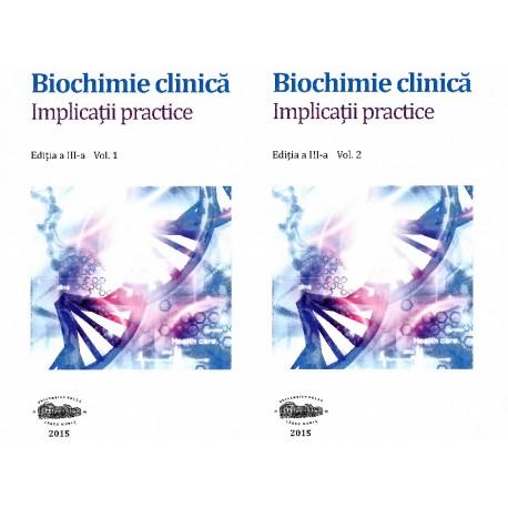 Biochimie clinică. Implicații practice. Ediția a III-a. Vol 1 și Vol 2 - Minodora Dobreanu (sub redacția)