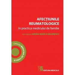 Afecțiunile reumatologice în practica medicului de familie - Andra-Rodica Bălănescu (sub redacția)