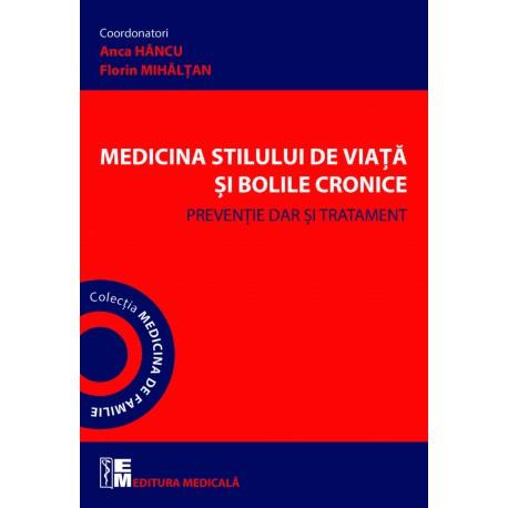 Medicina stilului de viata si bolile cronice. Preventie dar si tratament - Anca Hancu, Florin Mihaltan