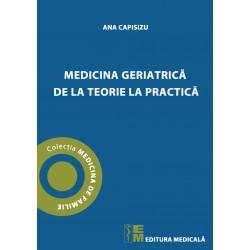 Medicina geriatrica de la teorie la practica - Ana Capisizu
