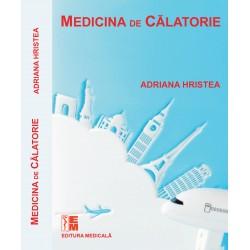 Medicina de calatorie - Adriana Hristea (sub redactia)