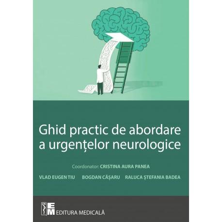 Ghid practic de abordare a uregntelor neurobiologice - C. A. Panea, V. E. Tiu, B. Casaru, R. S. Badea