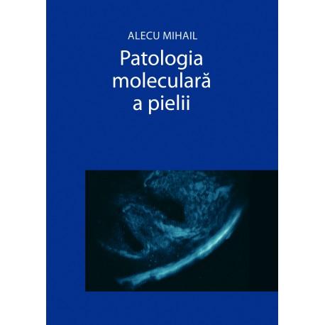 Patologia moleculară a pielii - Alecu Mihail