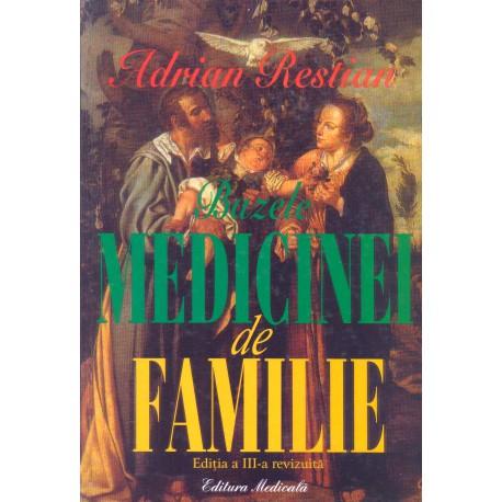 Bazele medicinei de familie. Ediţia a III-a revizuită - Adrian Restian