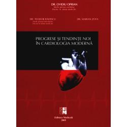Progrese şi tendinţe noi în cardiologia modernă - Ovidiu Oprian, Teodor Bădescu, Marian Zota