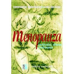 Menopauza – certitudini, dileme, controverse - Constantin Dumitrache, Alina Şucaliuc, Petrica Muşeţeanu