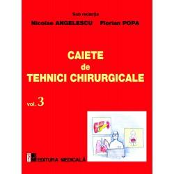 Caiete de tehnici chirurgicale. Vol. III - Nicolae Angelescu, Florian Popa (sub redacţia)