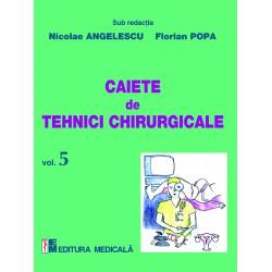 Caiete de tehnici chirurgicale. Vol. V - Nicolae Angelescu, Florian Popa (sub redacţia)