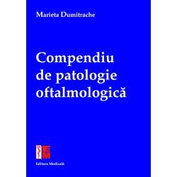 Compendiu de patologie oftalmologică - Marieta Dumitrache