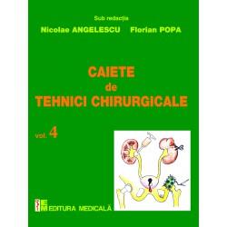 Caiete de tehnici chirurgicale. Volumul IV - Nicolae Angelescu, Florian Popa (sub redacţia)